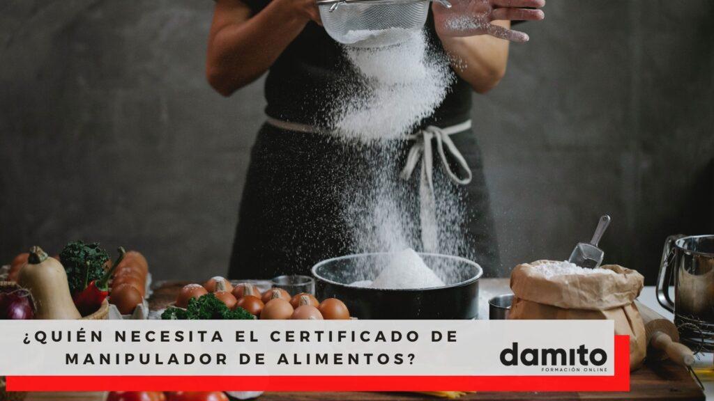 ¿Quién necesita el Certificado de Manipulador de Alimentos?