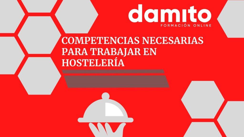 Competencias necesarias para trabajar en Hostelería