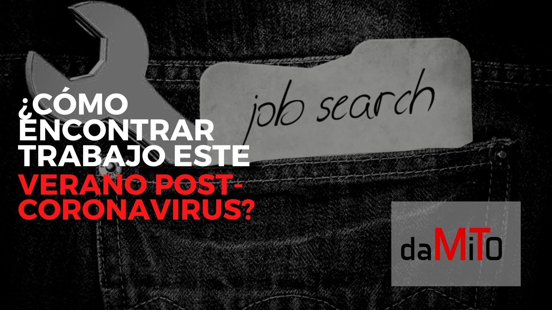 ¿Cómo encontrar trabajo este Verano Post-Coronavirus?
