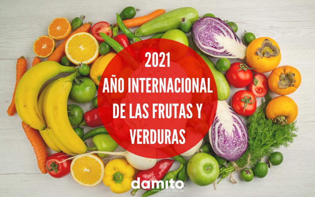 2021 es el Año Internacional de las Frutas y Verduras